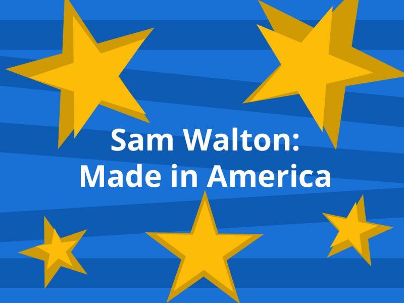 sam walton: made in america summary