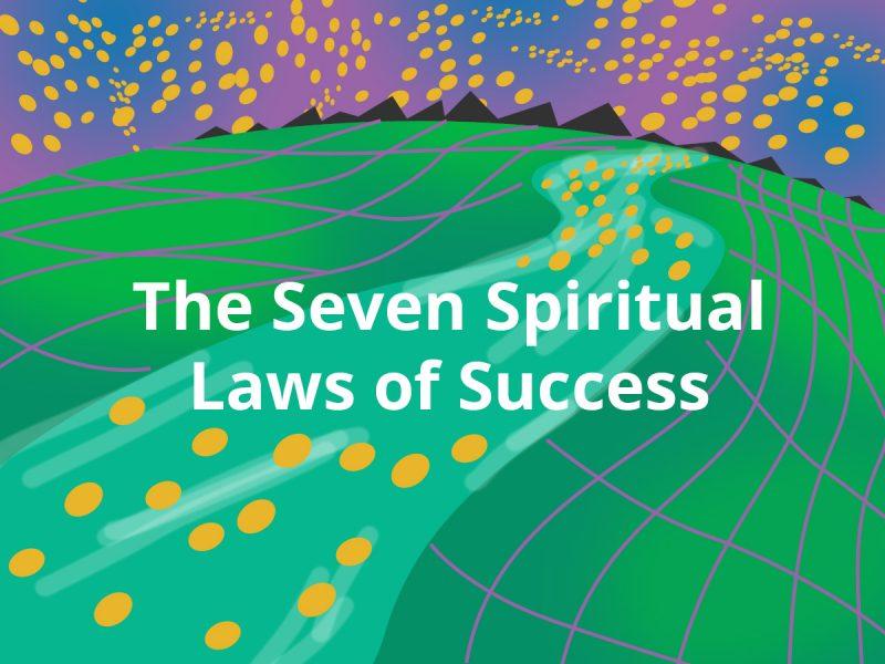 seven spiritual laws summary