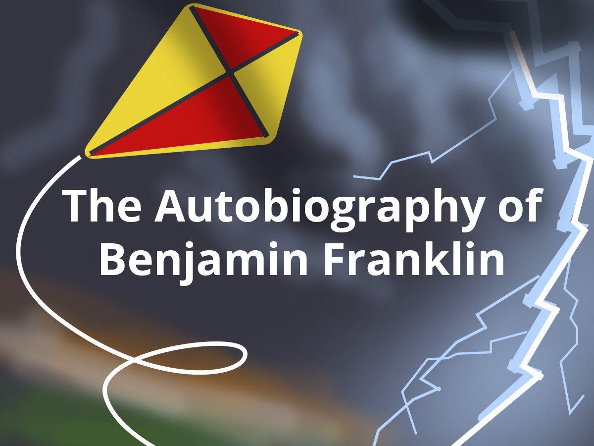 Autobiography of Benjamin Franklin Summary